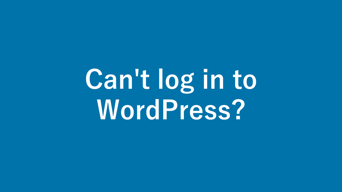 Can't log in to WordPress? 13 solutions